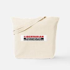 Libertarian Because Tote Bag