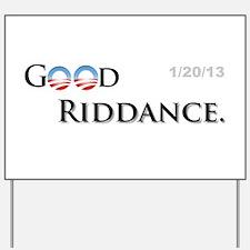 Good Riddance Yard Sign
