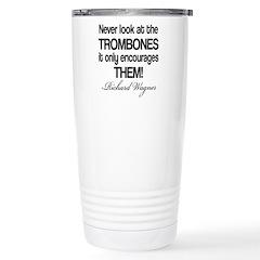 Wagner Trombone Quote Stainless Steel Travel Mug