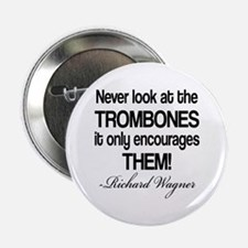 "Wagner Trombone Quote 2.25"" Button"