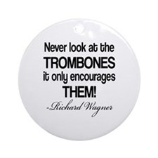 Wagner Trombone Quote Ornament (Round)