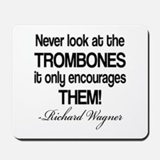Wagner Trombone Quote Mousepad