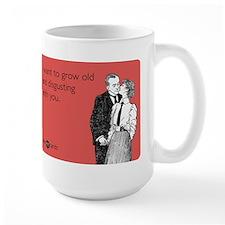 Grow Old Ceramic Mugs