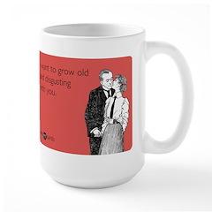 Grow Old Large Mug