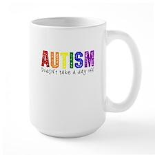 Autism Doesnt Take Day Off Mug