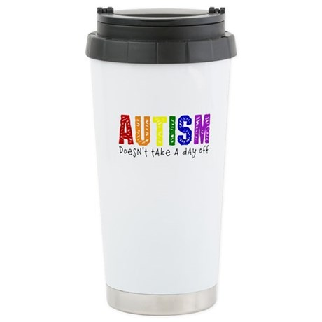Autism Doesnt Take Day Off Stainless Steel Travel