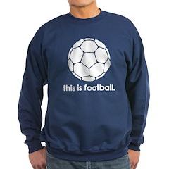 this is football 2 Sweatshirt (dark)
