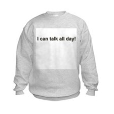 Talks Too Much -  Sweatshirt