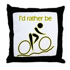 I'd Rather be Cycling Throw Pillow