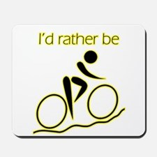I'd Rather be Cycling Mousepad