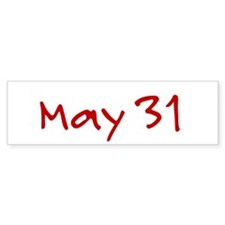 """""""May 31"""" printed on a Bumper Sticker"""