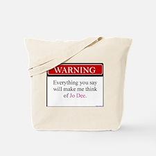 Everything Said... Jo Tote Bag