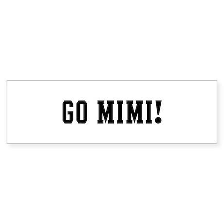 Go Mimi Bumper Sticker