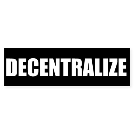 Decentralize Bumper Sticker
