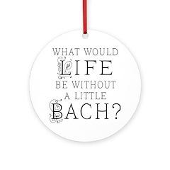Fun Bach Music Quote Ornament (Round)
