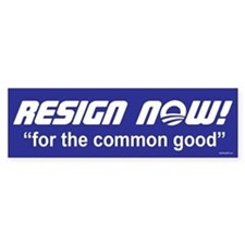 Resign Now Bumper Sticker
