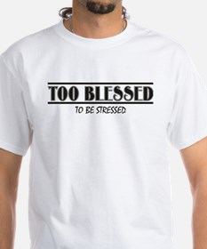Too Blessed Shirt