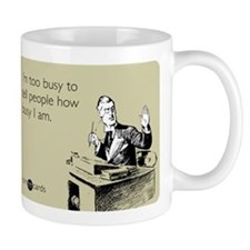 Too Busy Small Mug