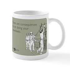 Consequences Timesheets Small Mug