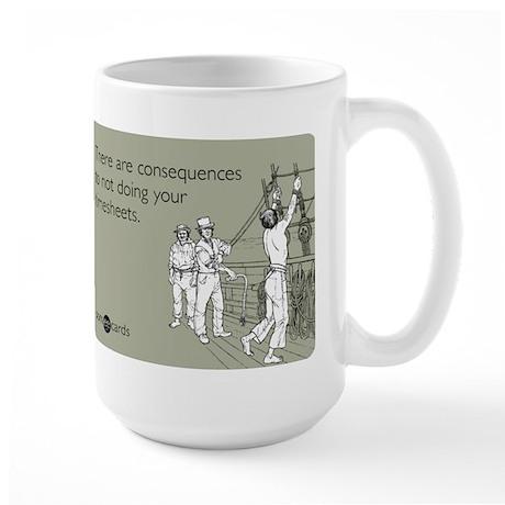 Consequences Timesheets Large Mug