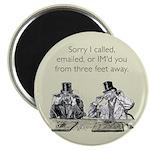Three Feet Away Magnet