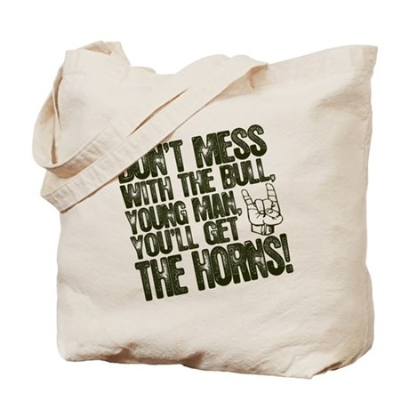 Mess With the Bull Get the Horns Tote Bag