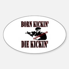 Born Kickin' Sticker (Oval)