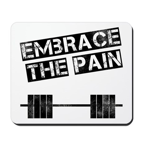 Embrace the pain.. Mousepad