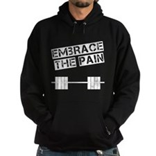 Embrace the pain.. Hoodie