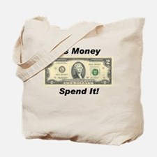 Spend Toms Tote Bag