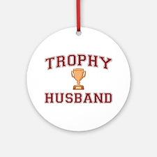 Trophy Husband Ornament (Round)