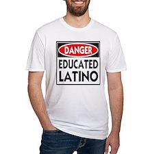 Danger Educated Latino Shirt