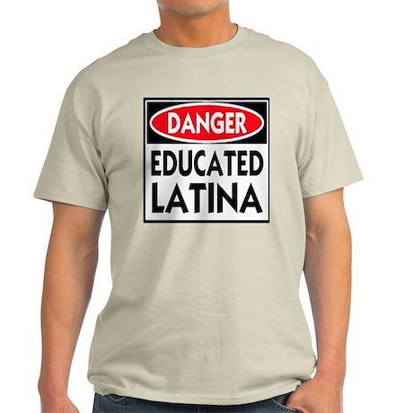 Danger -- Educated LATINA T-Shirt Light T-Shirt