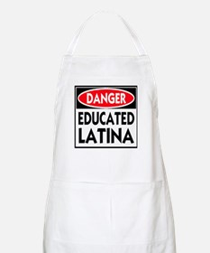 Danger -- Educated LATINA T-Shirt Apron