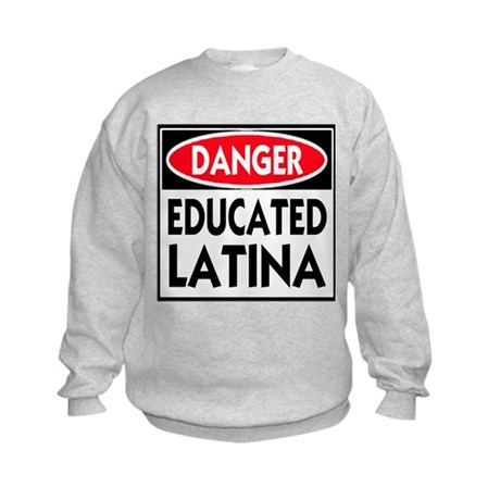 Danger -- Educated LATINA T-Shirt Kids Sweatshirt