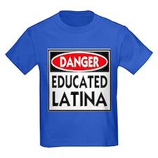 Danger -- Educated LATINA T-Shirt T