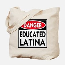 Danger -- Educated LATINA T-Shirt Tote Bag