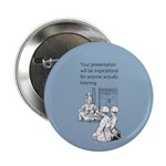 "Inspirational Presentation 2.25"" Button"