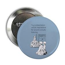"Inspirational Presentation 2.25"" Button"