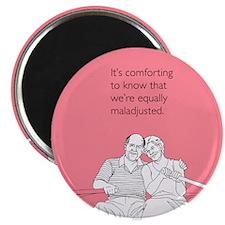Equally Maladjusted Magnet