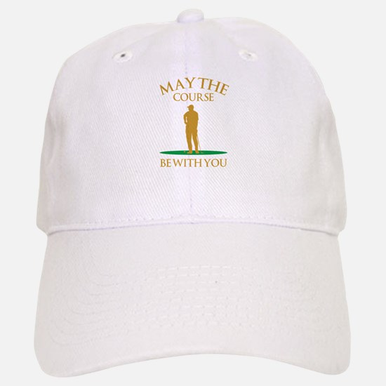 May The Course Be With You Baseball Baseball Cap