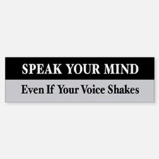 Speak Your Mind Bumper Bumper Bumper Sticker