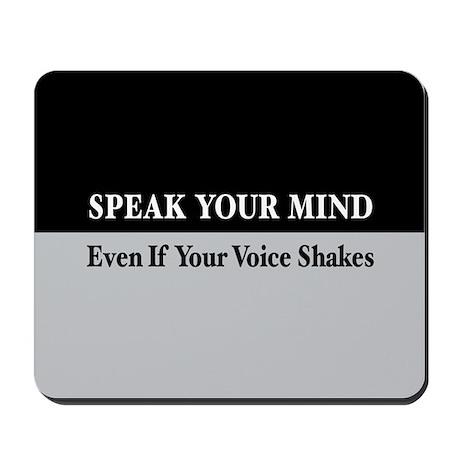 Speak Your Mind Mousepad
