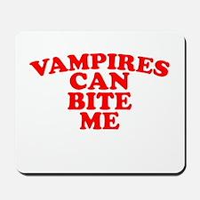VAMPIRES can bite me Mousepad