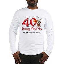 Yung No Mo 40th Birthday Long Sleeve T-Shirt