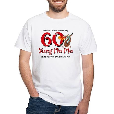 Yung No Mo 60th Birthday White T-Shirt