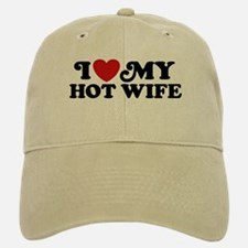 I Love My Hot Wife Baseball Baseball Cap
