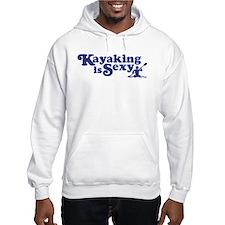 Kayaking is Sexy Hoodie