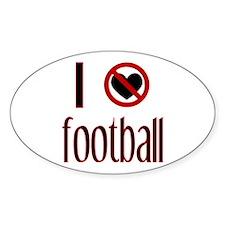 I Do Not Love / Heart Footbal Oval Decal