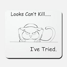 Looks Can't Kill (cat) Mousepad